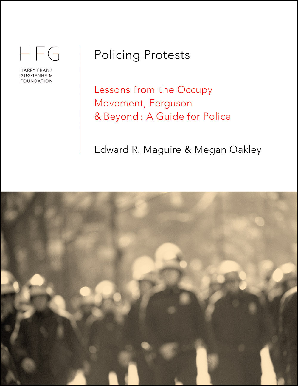 Policing Protests: Lessons from The Occupy Movement, Ferguson and Beyond - HFG